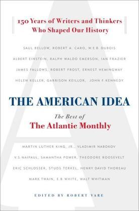 The American Idea: The Best of the Atlantic Monthly