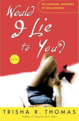 Would I Lie to You?: A Novel