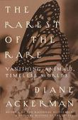 The Rarest of the Rare: Vanishing Animals, Timeless Worlds