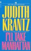 Judith Krantz - I'll Take Manhattan