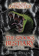 The Last Apprentice: The Spook's Bestiary: The Guide to Creatures of the Dark