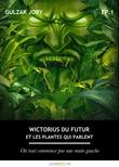 Wictorius du futur et les plantes qui parlent, épisode 1