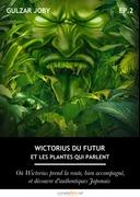 Wictorius du futur et les plantes qui parlent, épisode 2