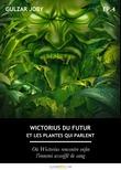 Wictorius du futur et les plantes qui parlent, épisode 4