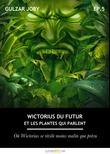 Wictorius du futur et les plantes qui parlent, épisode 5