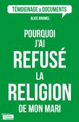 Pourquoi j'ai refusé la religion de mon mari