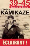 39-45 J'étais un Kamikaze
