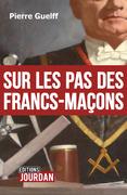 Sur les pas des Francs-Maçons