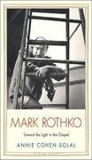 Mark Rothko: Toward the Light in the Chapel