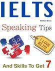 Ielts Speaking Tips and Skills to Get 7