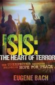 ISIS, The Heart of Terror: The Unexpected Response Bringing Hope For Peace