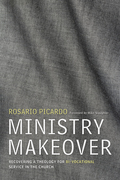 Ministry Makeover: Recovering a Theology for Bi-vocational Service in the Church