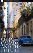 Cuba, Canada and The Future