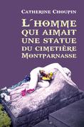 L'homme qui aimait une statue du cimetière Montparnasse