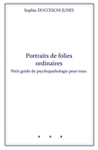 Portraits de folies ordinaires