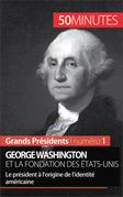 George Washington et la fondation des États-Unis