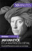 Jan Van Eyck et la maîtrise du détail