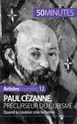 Paul Cézanne, précurseur du cubisme