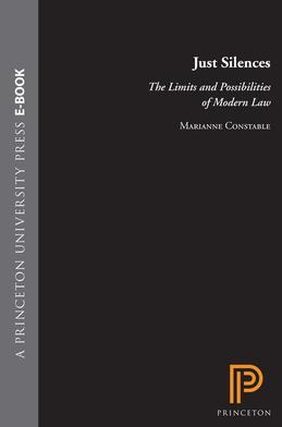 Just Silences: The Limits and Possibilities of Modern Law