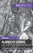 Albrecht Dürer, un artiste humaniste