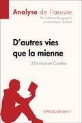 D'autres vies que la mienne d'Emmanuel Carrère (Fiche de lecture)