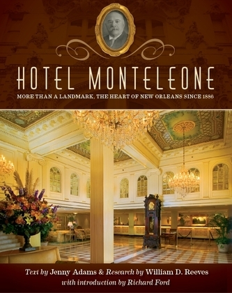 Hotel Monteleone: More Than a Landmark, The Heart of New Orleans Since 1886