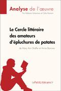 Le Cercle littéraire des amateurs d'épluchures de patates de Mary Ann Shaffer et Annie Barrows (Fiche de lecture)