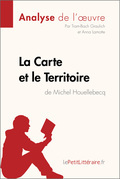La Carte et le Territoire de Michel Houellebecq (Fiche de lecture)