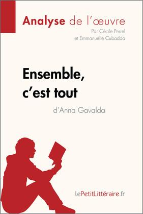 Ensemble, c'est tout d'Anna Gavalda (Fiche de lecture)
