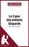 Le Cœur des enfants léopards de Wilfried N'Sondé (Fiche de lecture)