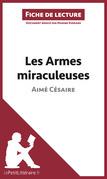 Les Armes miraculeuses de Aimé Césaire (Fiche de lecture)