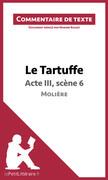 Le Tartuffe de Molière - Acte III, scène 6