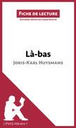 Là-bas de Joris-Karl Huysmans (Fiche de lecture)
