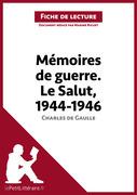 Marine Riguet - Mémoires de guerre III. Le Salut. 1944-1946 de Charles de Gaulle (Fiche de lecture)