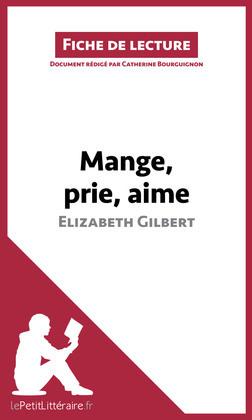 Mange, prie, aime d'Elizabeth Gilbert (Fiche de lecture)