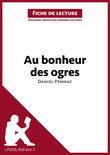 Au bonheur des ogres de Daniel Pennac (Fiche de lecture)