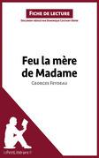 Feu la mère de Madame de Georges Feydeau (Fiche de lecture)