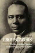 Groundwork: Charles Hamilton Houston and the Struggle for Civil Rights
