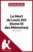 La Mort de Louis XIV (tome III des Mémoires) de Saint-Simon (Fiche de lecture)