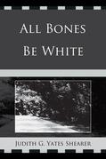 All Bones Be White