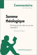 Somme théologique de Thomas d'Aquin - Est-il permis de voler en cas de nécessité ? (Commentaire)