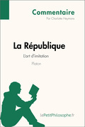 La République de Platon - L'art d'imitation (Commentaire)