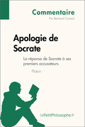 Apologie de Socrate de Platon - La réponse de Socrate à ses premiers accusateurs (Commentaire)