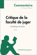 Critique de la faculté de juger de Kant - Analytique du beau (Commentaire)