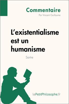 L'existentialisme est un humanisme de Sartre (Commentaire)