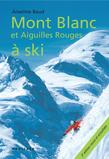 Aiguilles Rouges : Mont Blanc et Aiguilles Rouges à ski