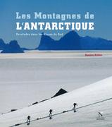 Les Montagnes de l'Antarctique : guide complet