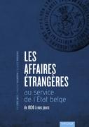 Les Affaires étrangères au service de l'Etat belge de 1830 à nos jours