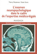 L'examen neuropsychologique dans le cadre de l'expertise médico-légale
