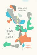 The Highway of Despair: Critical Theory After Hegel